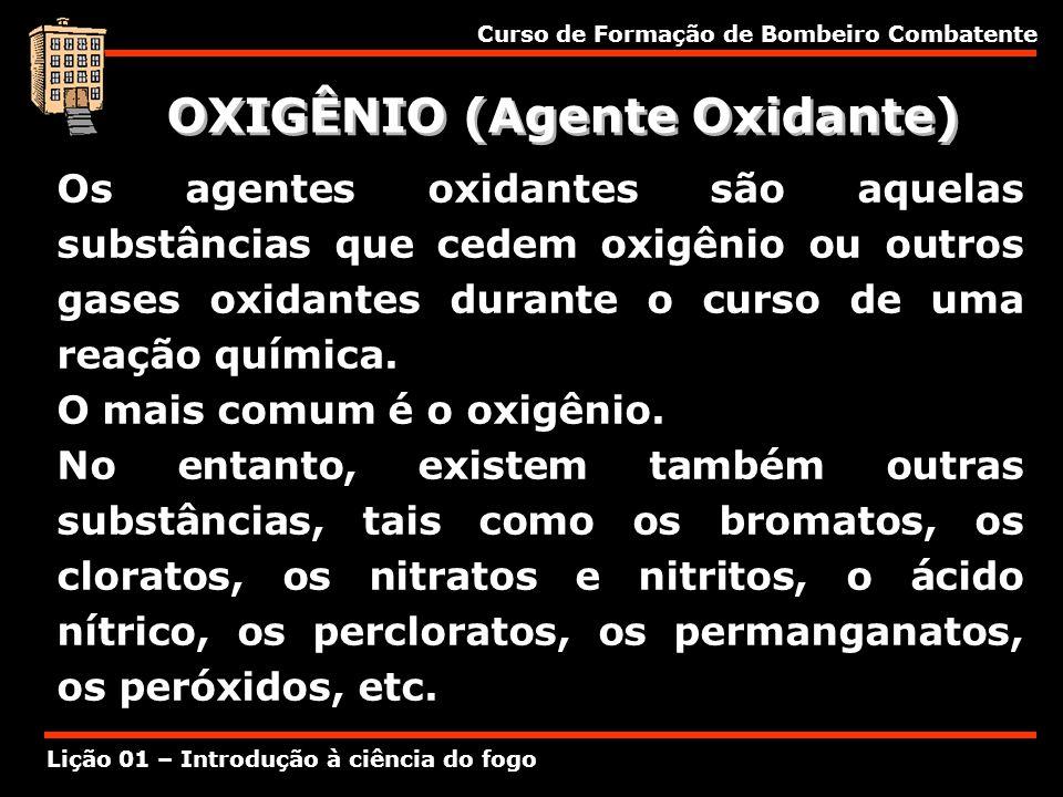 OXIGÊNIO (Agente Oxidante)
