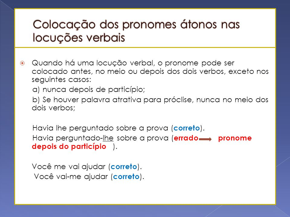 Colocação dos pronomes átonos nas locuções verbais
