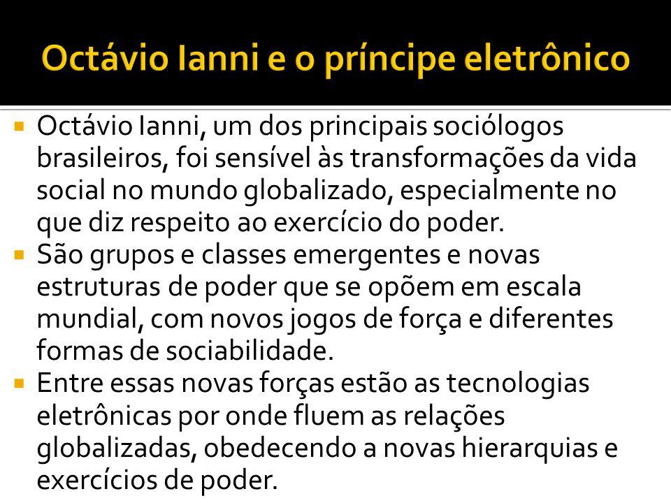 Octávio Ianni e o príncipe eletrônico