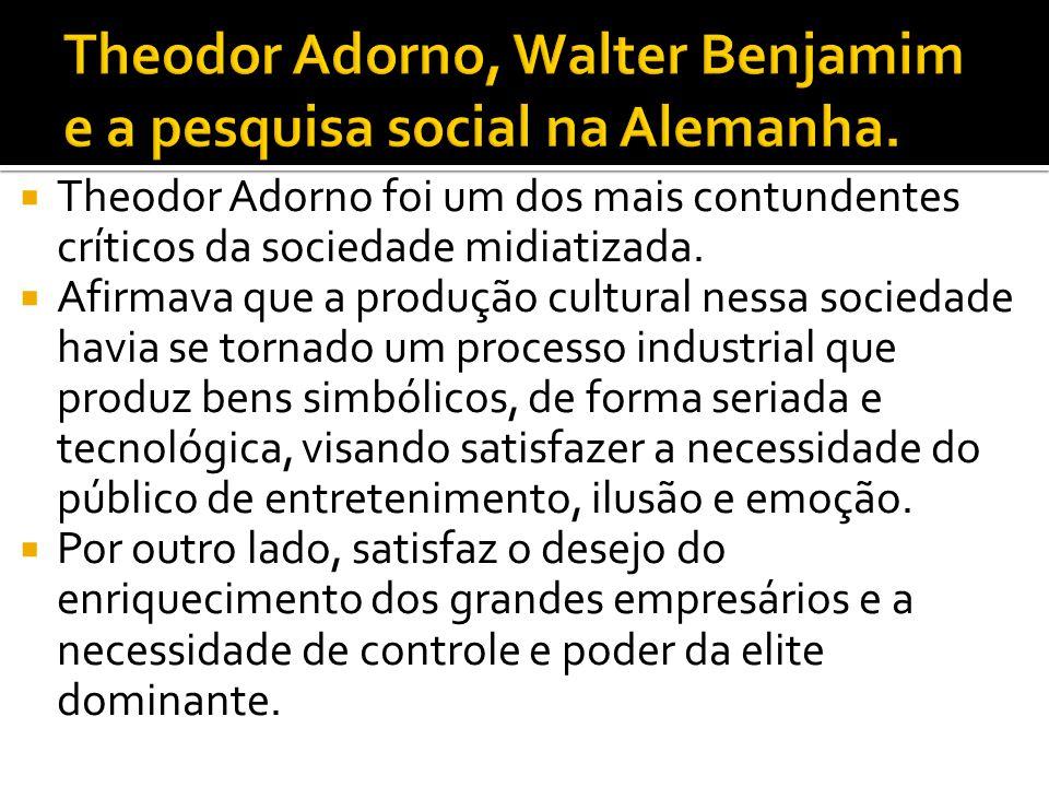 Theodor Adorno, Walter Benjamim e a pesquisa social na Alemanha.