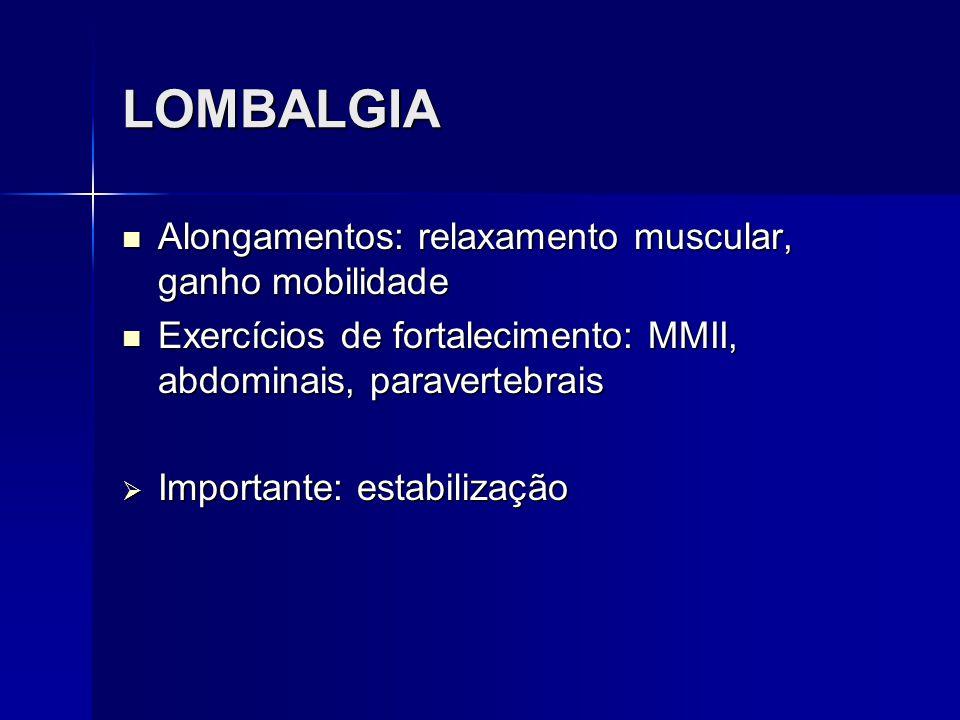 LOMBALGIA Alongamentos: relaxamento muscular, ganho mobilidade
