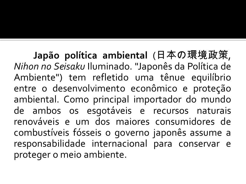 Japão política ambiental (日本の環境政策, Nihon no Seisaku Iluminado