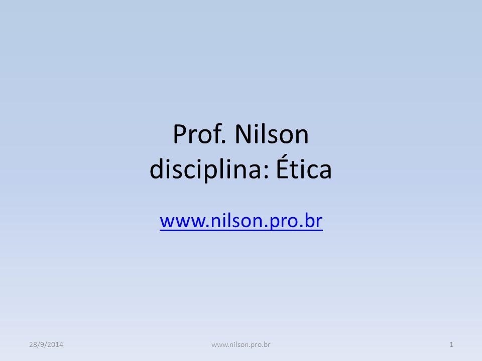 Prof. Nilson disciplina: Ética