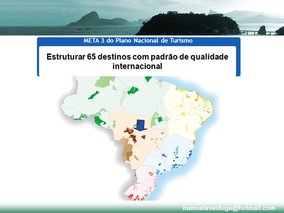 Estruturar 65 destinos com padrão de qualidade internacional