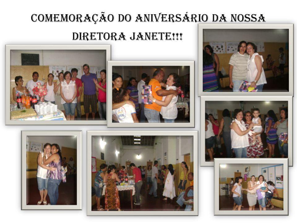 Comemoração do aniversário da nossa diretora Janete!!! .