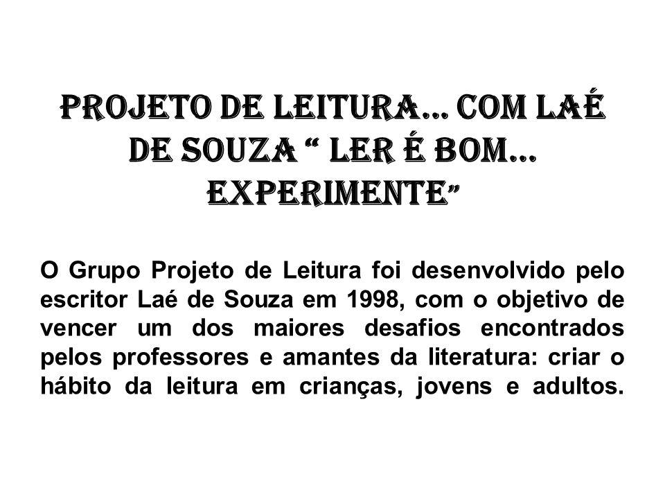 Projeto de leitura... Com Laé de Souza Ler é bom... Experimente