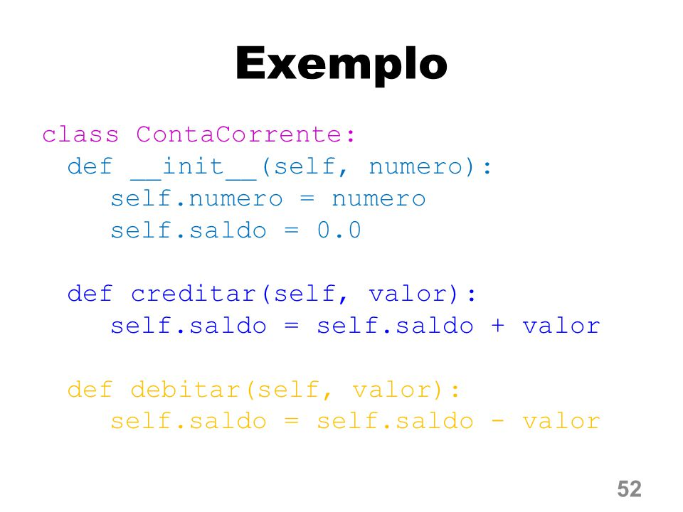 Exemplo class ContaCorrente: def __init__(self, numero):