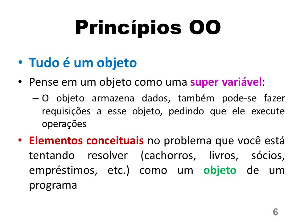 Princípios OO Tudo é um objeto