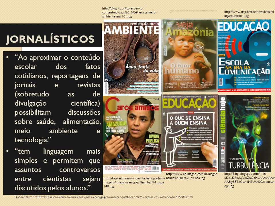 http://blog.ftc.br/ftcverde/wp-content/uploads/2010/04/revista-meio-ambiente-mar101.jpg http://veja.abril.com.br/especiais/amazonia/index.html.