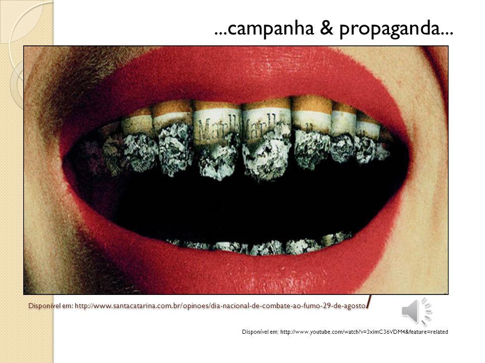 ...campanha & propaganda... Disponível em: http://www.santacatarina.com.br/opinoes/dia-nacional-de-combate-ao-fumo-29-de-agosto/