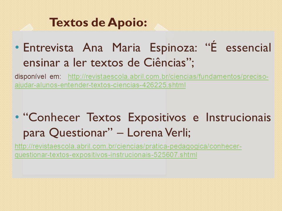 Textos de Apoio: Entrevista Ana Maria Espinoza: É essencial ensinar a ler textos de Ciências ;
