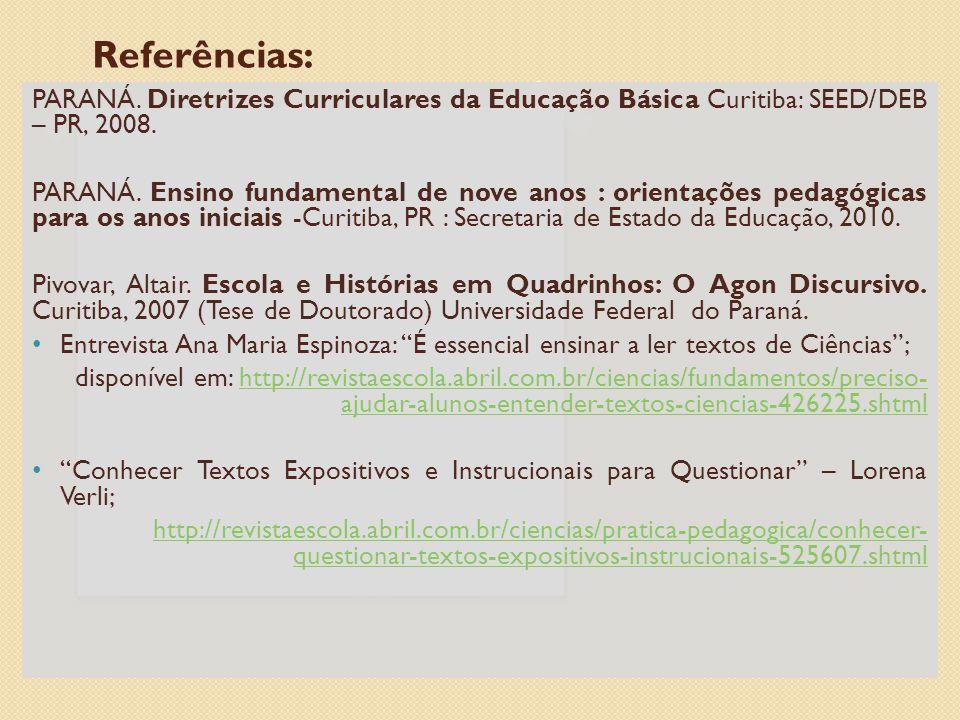 PARANÁ. Diretrizes Curriculares da Educação Básica Curitiba: SEED/DEB – PR, 2008.