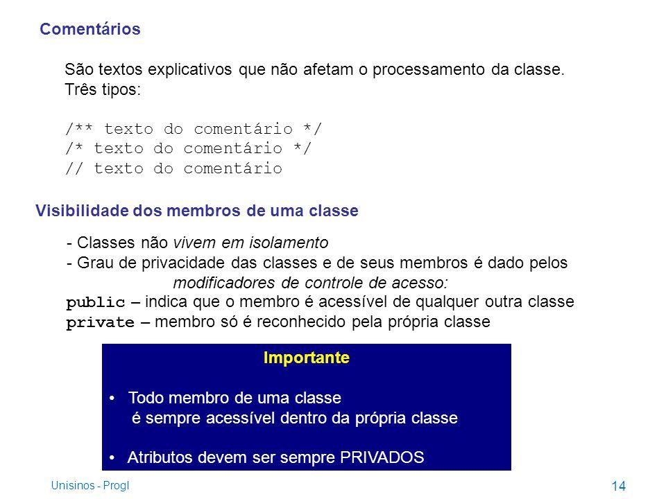 São textos explicativos que não afetam o processamento da classe.