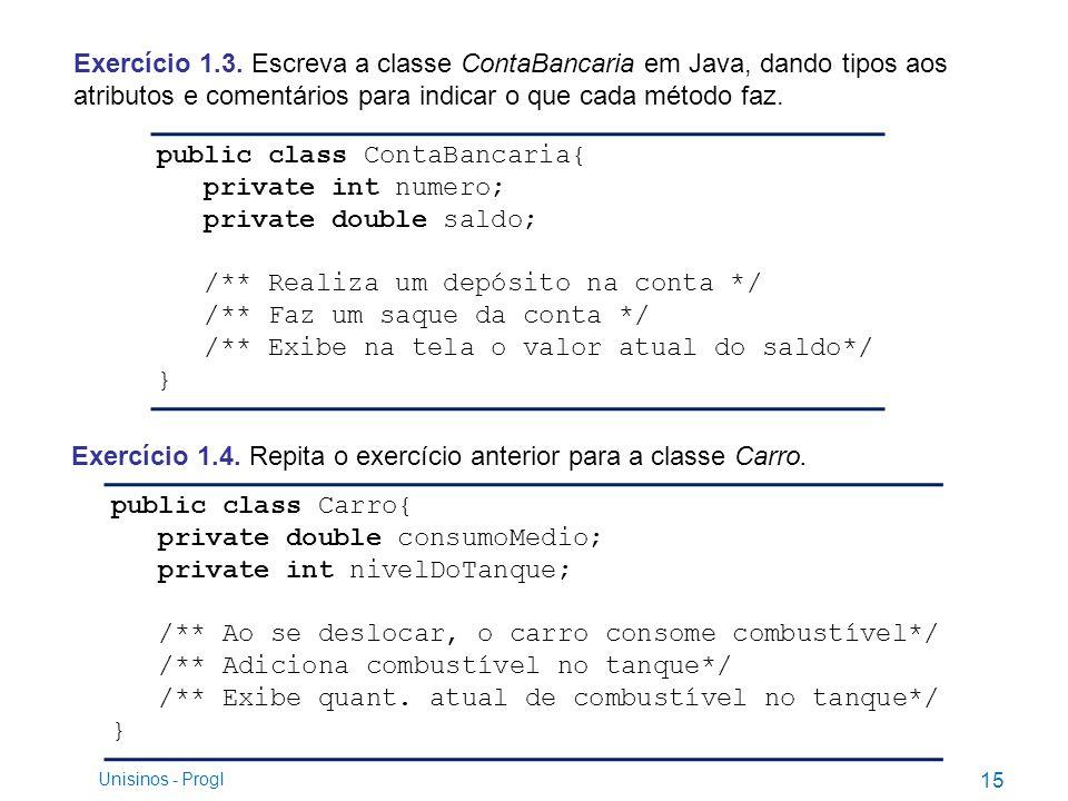 Exercício 1.3. Escreva a classe ContaBancaria em Java, dando tipos aos