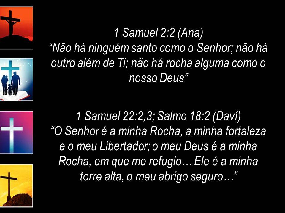 1 Samuel 22:2,3; Salmo 18:2 (Daví)
