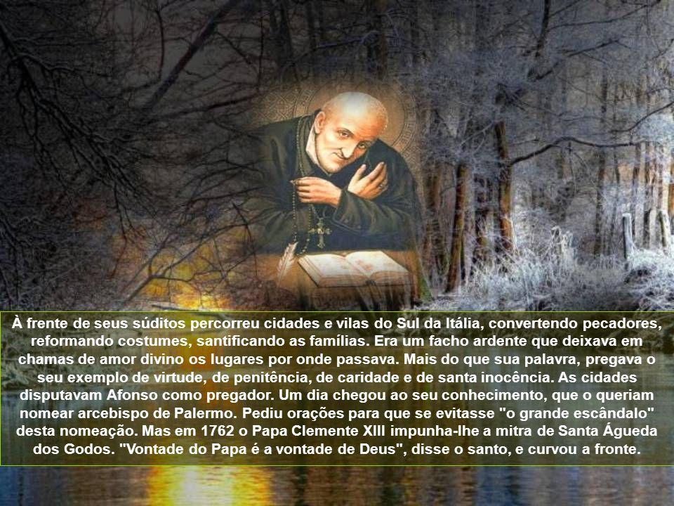 À frente de seus súditos percorreu cidades e vilas do Sul da Itália, convertendo pecadores, reformando costumes, santificando as famílias.