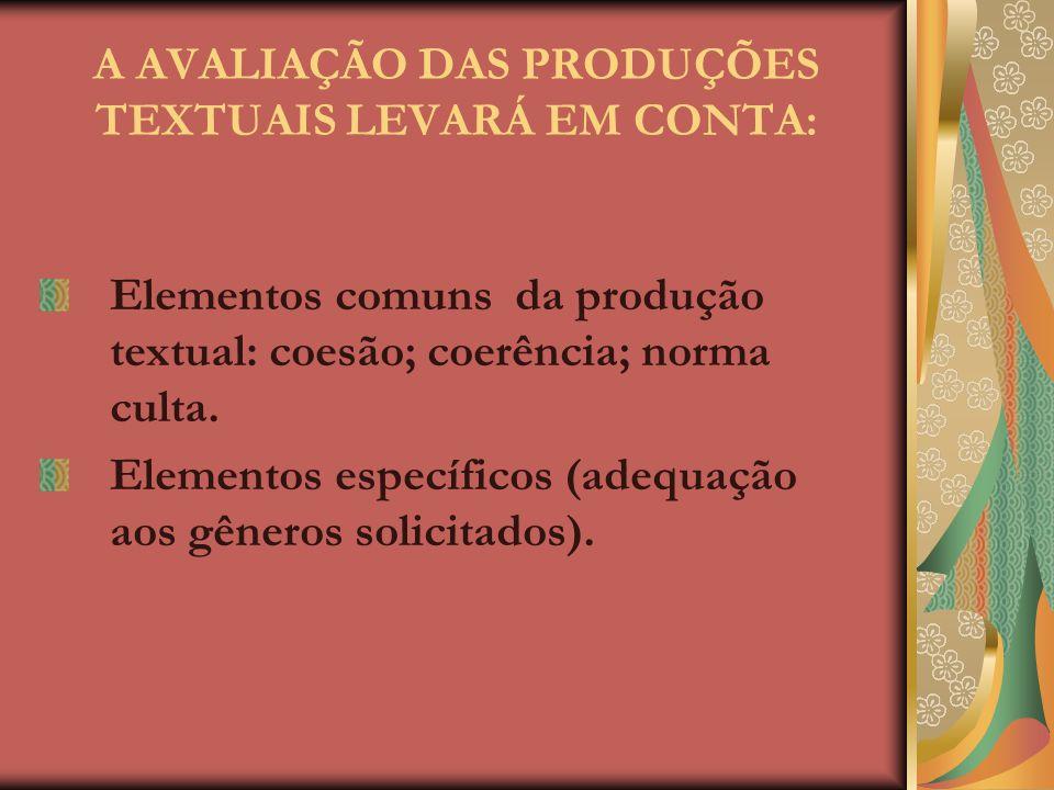 A AVALIAÇÃO DAS PRODUÇÕES TEXTUAIS LEVARÁ EM CONTA: