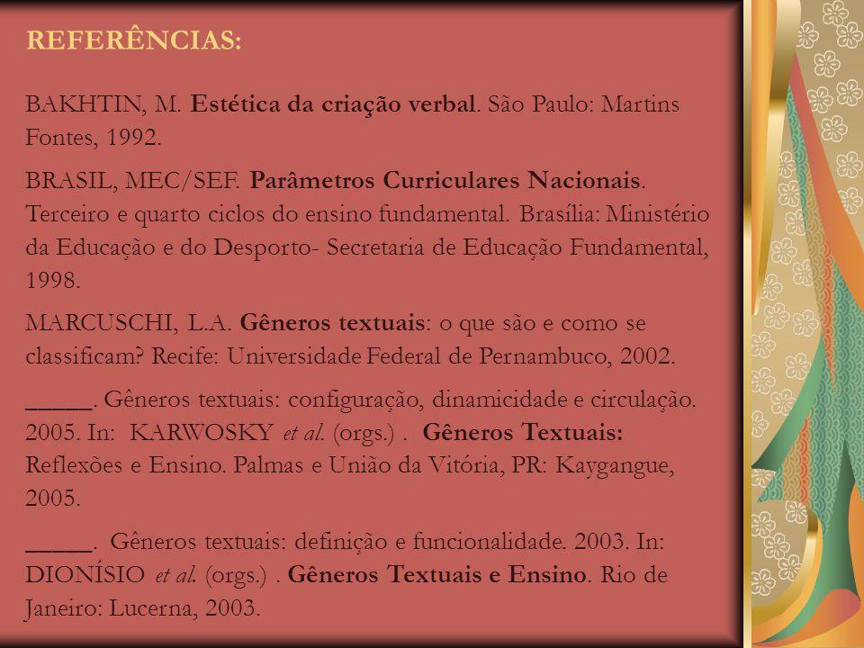 REFERÊNCIAS: BAKHTIN, M. Estética da criação verbal. São Paulo: Martins Fontes, 1992.