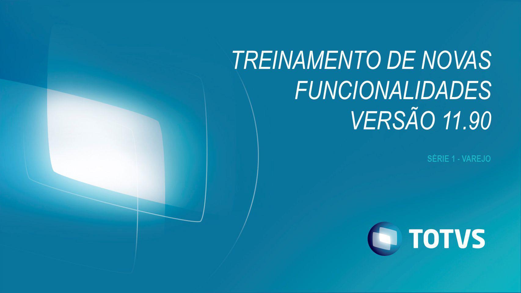 Treinamento de novas funcionalidades Versão 11.90