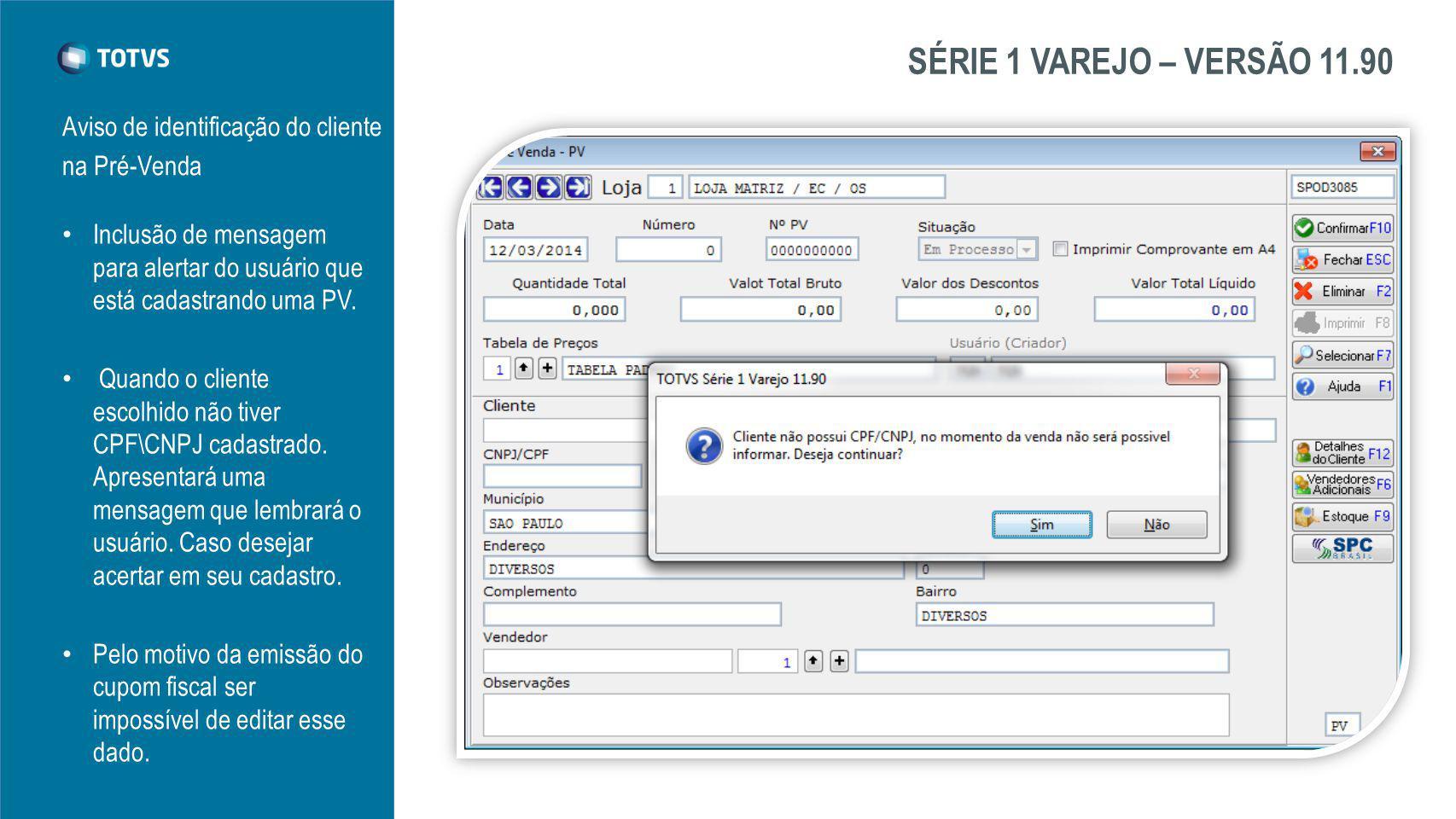 SÉRIE 1 VAREJO – VERSÃO 11.90 Aviso de identificação do cliente
