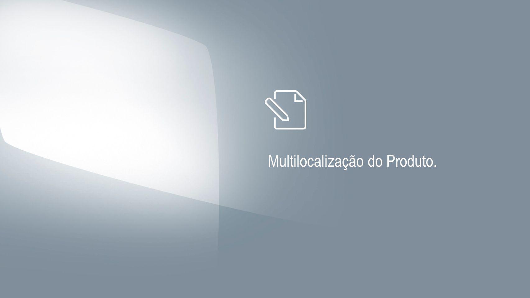 Multilocalização do Produto.