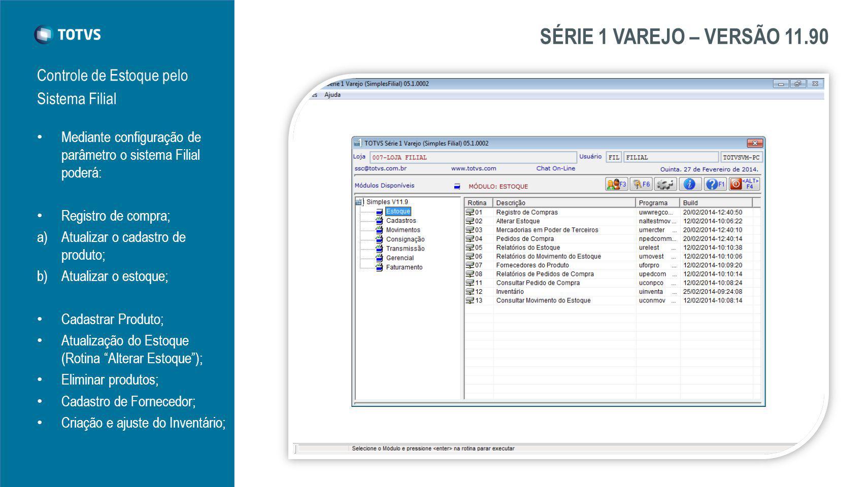 SÉRIE 1 VAREJO – VERSÃO 11.90 Controle de Estoque pelo Sistema Filial