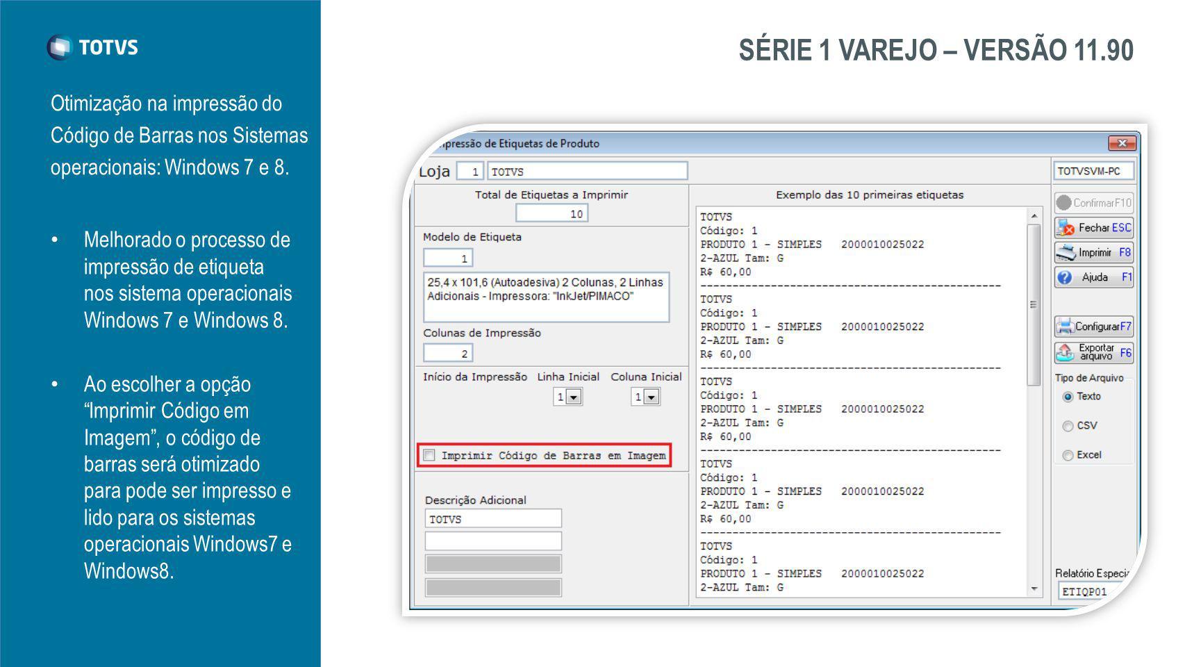 SÉRIE 1 VAREJO – VERSÃO 11.90 Otimização na impressão do