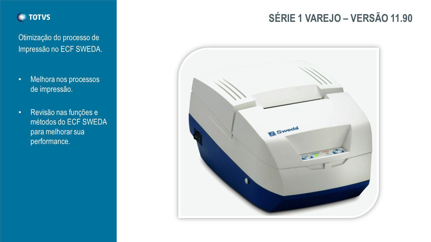 SÉRIE 1 VAREJO – VERSÃO 11.90 Otimização do processo de