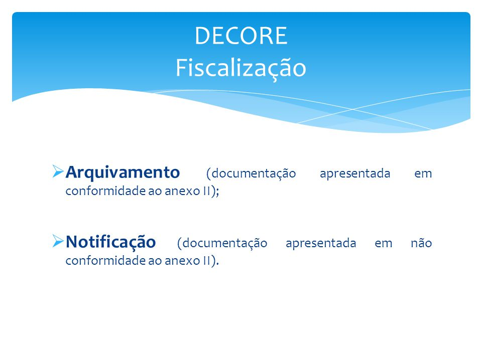 DECORE Fiscalização Arquivamento (documentação apresentada em conformidade ao anexo II);