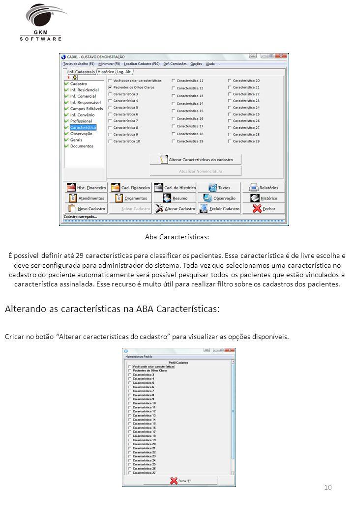 Alterando as características na ABA Características: