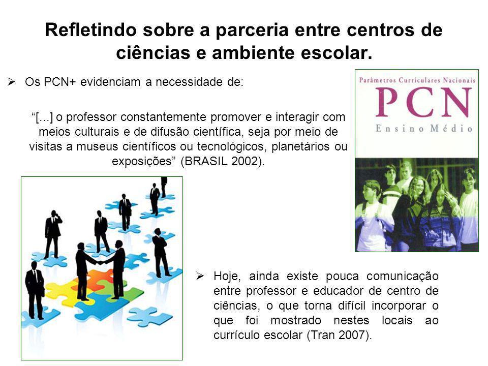 Refletindo sobre a parceria entre centros de ciências e ambiente escolar.