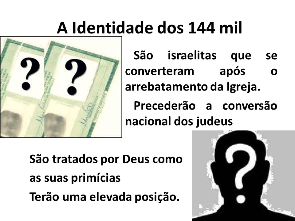 A Identidade dos 144 mil