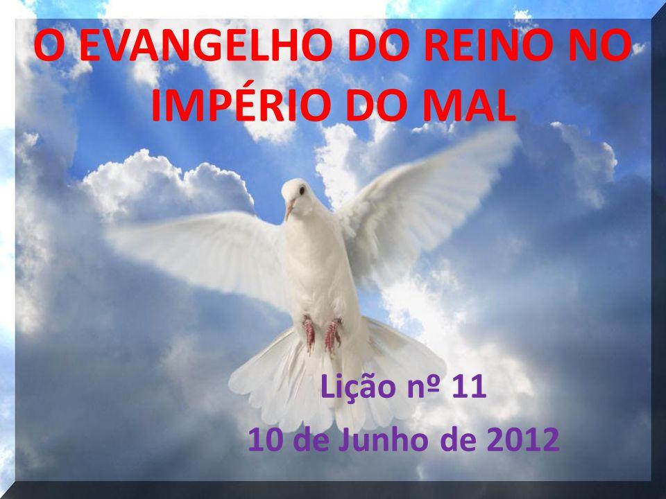 O EVANGELHO DO REINO NO IMPÉRIO DO MAL