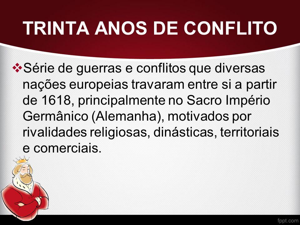 TRINTA ANOS DE CONFLITO