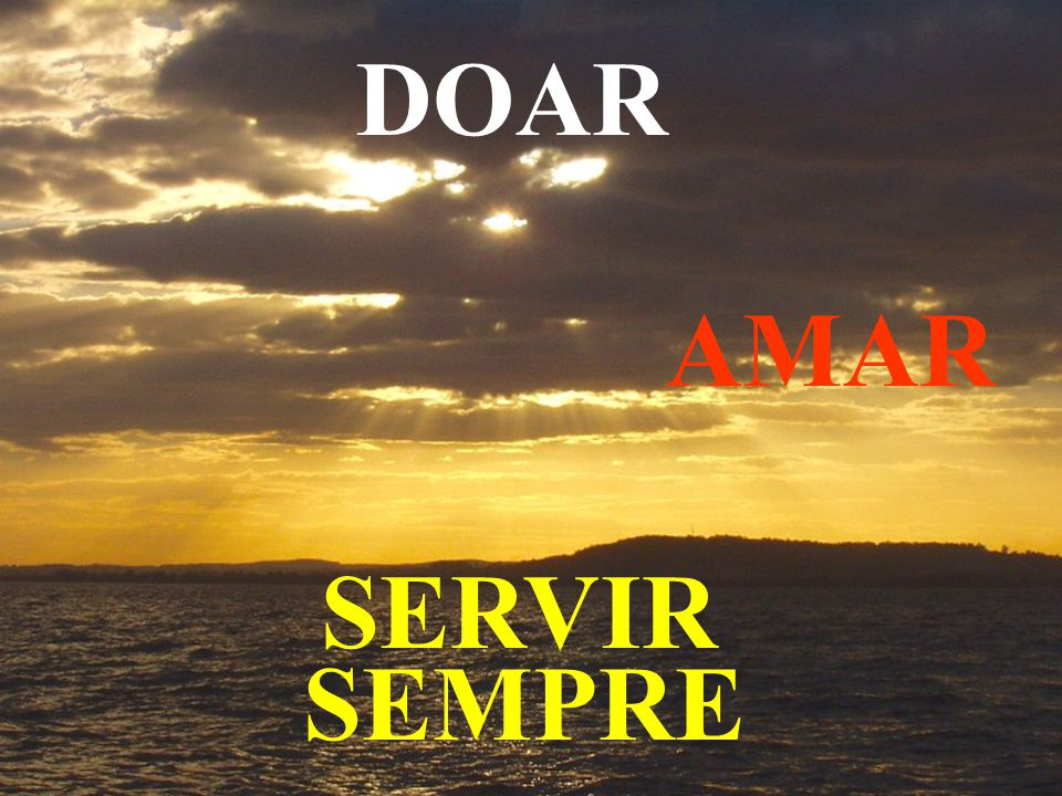 DOAR AMAR SERVIR SEMPRE