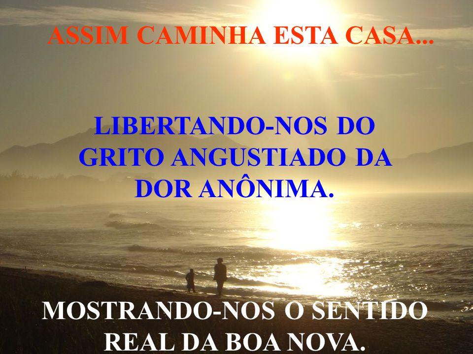 ASSIM CAMINHA ESTA CASA...