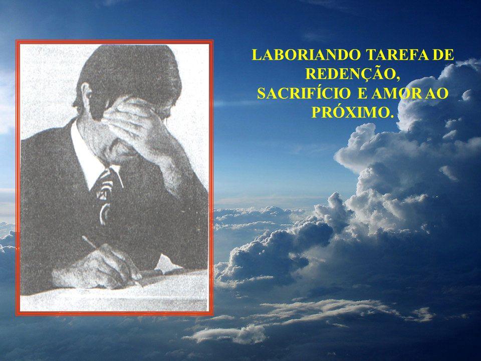 LABORIANDO TAREFA DE REDENÇÃO, SACRIFÍCIO E AMOR AO PRÓXIMO.