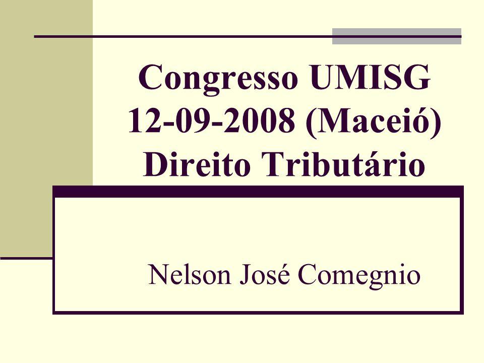 Congresso UMISG 12-09-2008 (Maceió) Direito Tributário Nelson José Comegnio