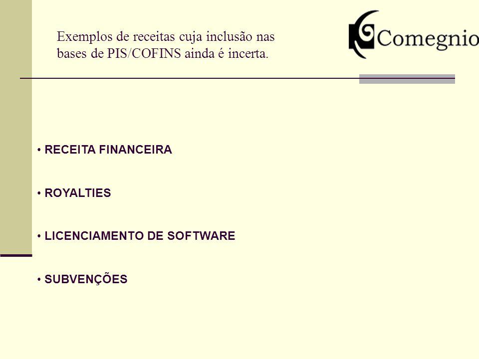 Exemplos de receitas cuja inclusão nas bases de PIS/COFINS ainda é incerta.