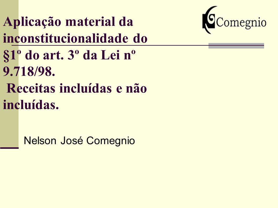 Aplicação material da inconstitucionalidade do §1º do art