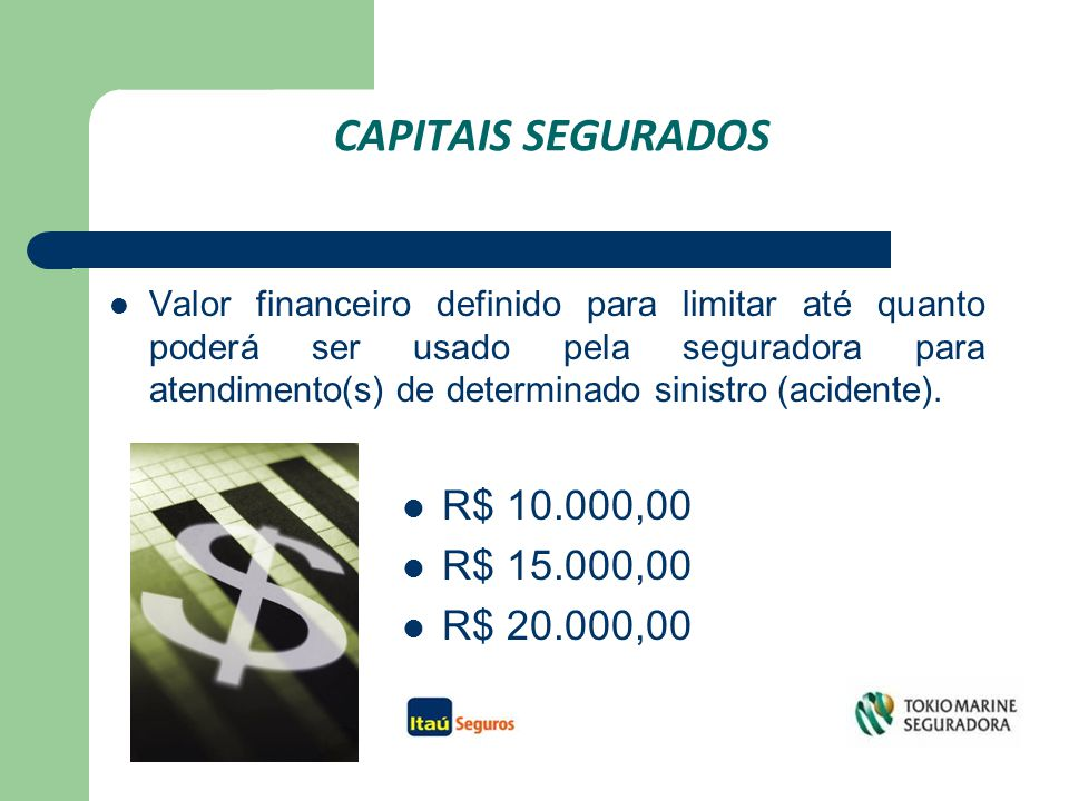 CAPITAIS SEGURADOS R$ 10.000,00 R$ 15.000,00 R$ 20.000,00