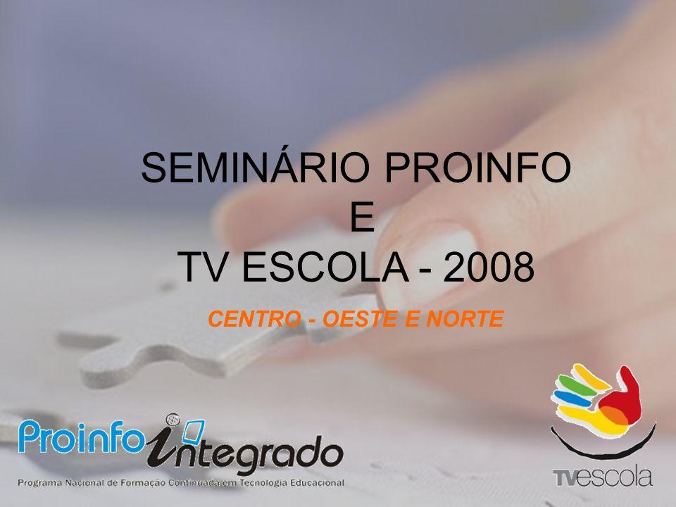 SEMINÁRIO PROINFO E TV ESCOLA - 2008