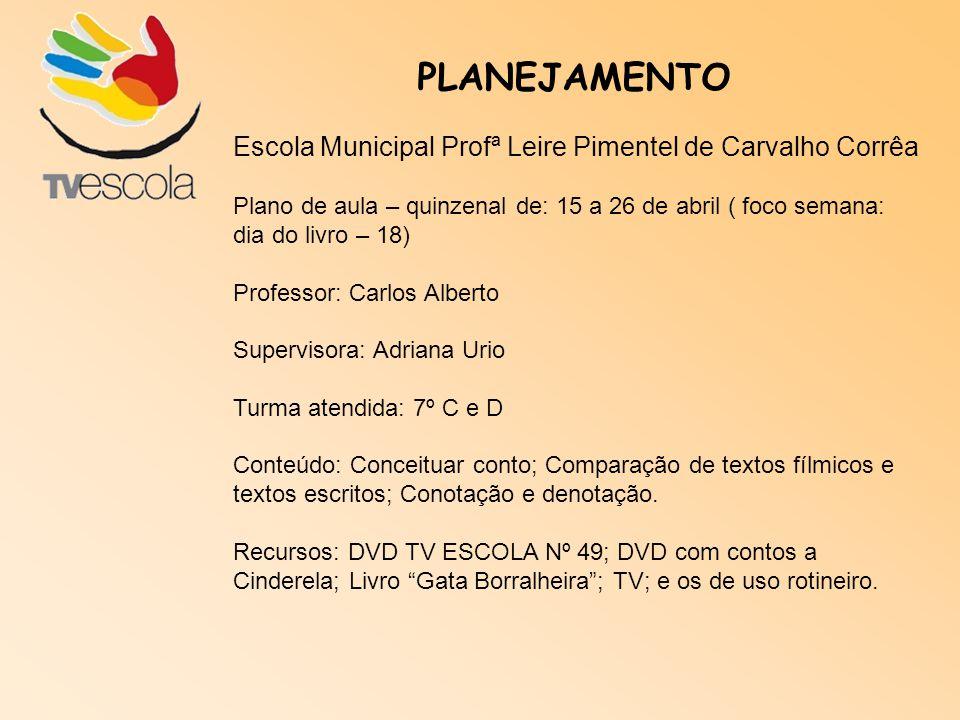 PLANEJAMENTO Escola Municipal Profª Leire Pimentel de Carvalho Corrêa
