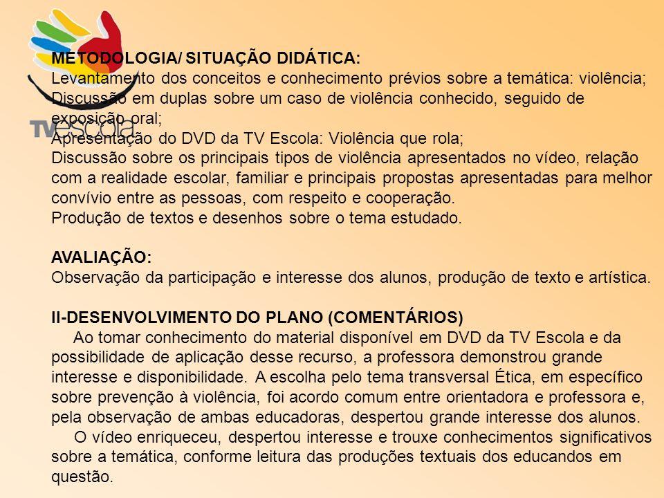 METODOLOGIA/ SITUAÇÃO DIDÁTICA:
