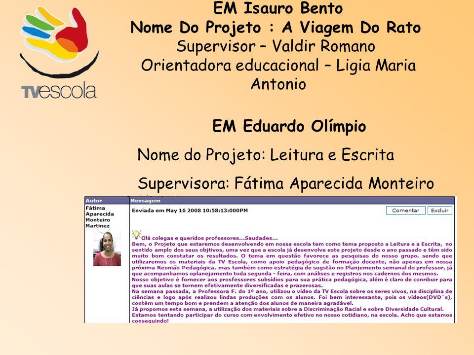 EM Isauro Bento EM Eduardo Olímpio
