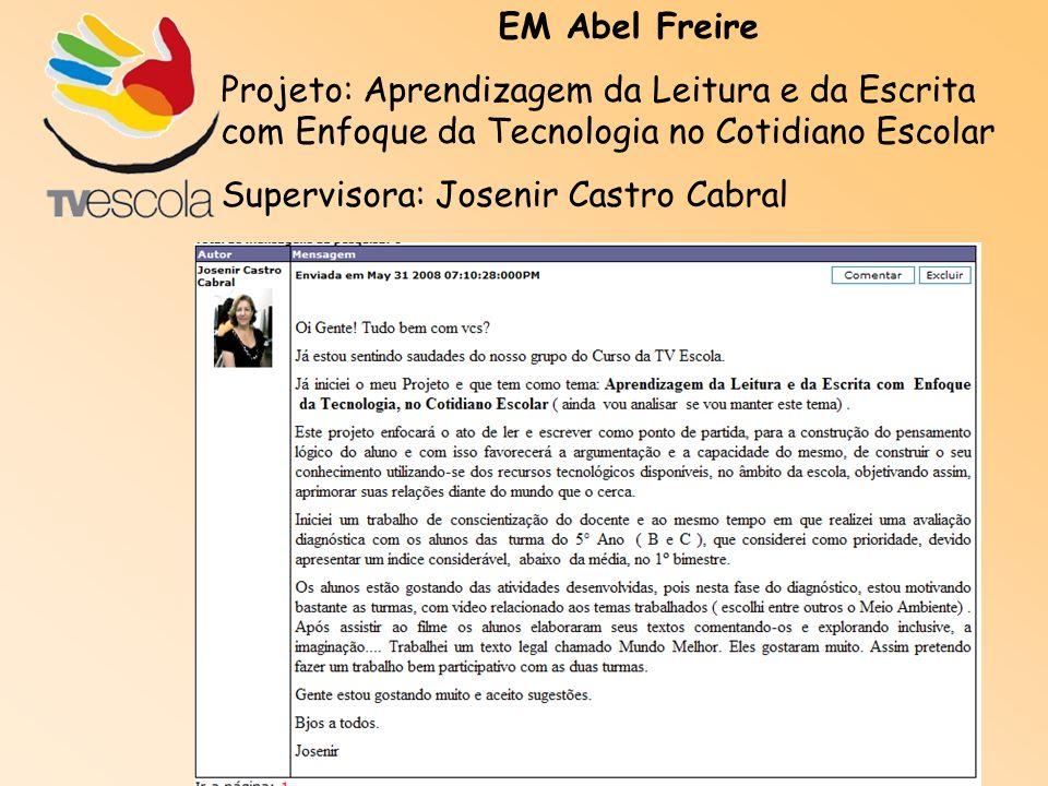 EM Abel Freire Projeto: Aprendizagem da Leitura e da Escrita com Enfoque da Tecnologia no Cotidiano Escolar.
