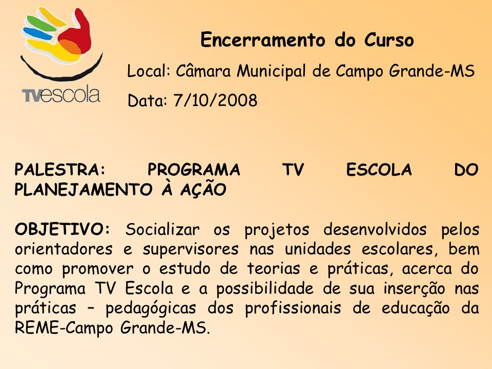 Encerramento do Curso Local: Câmara Municipal de Campo Grande-MS