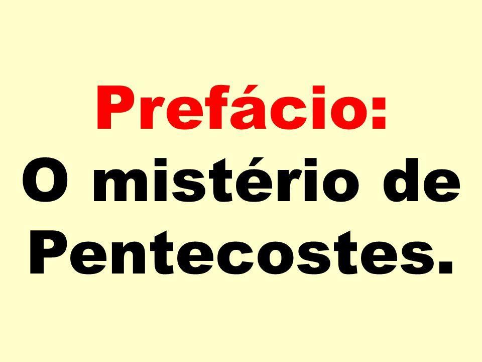 Prefácio: O mistério de Pentecostes.