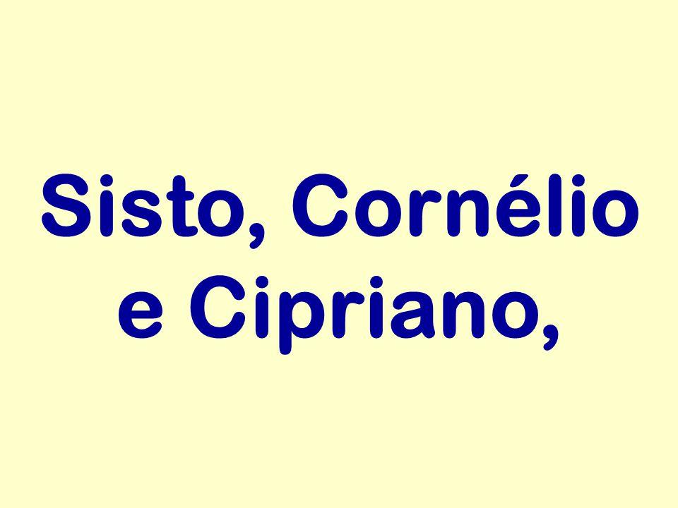Sisto, Cornélio e Cipriano,