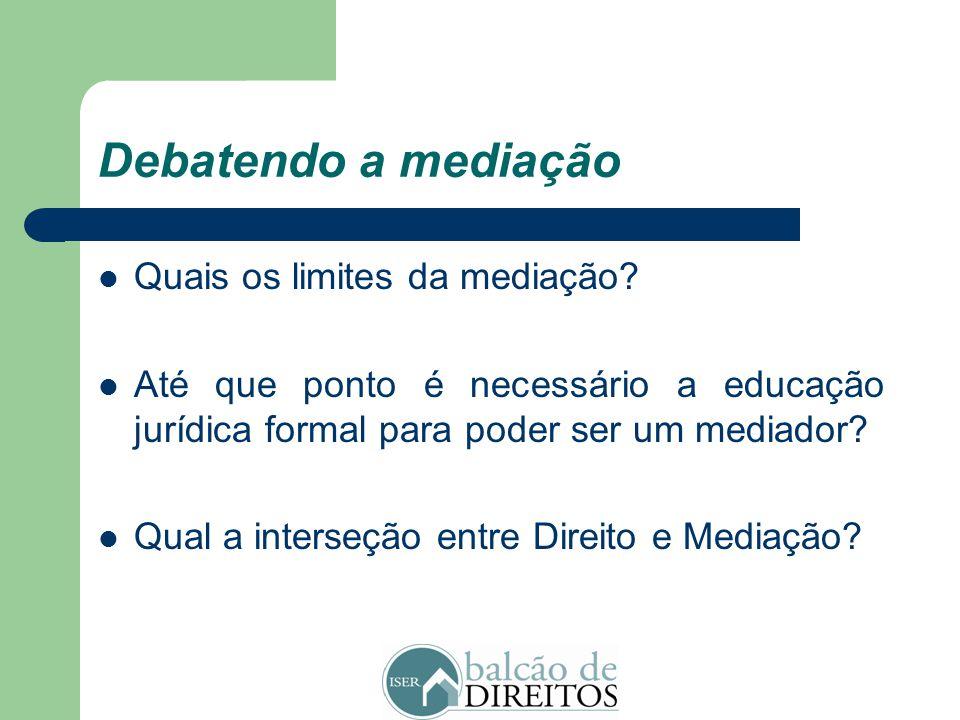 Debatendo a mediação Quais os limites da mediação
